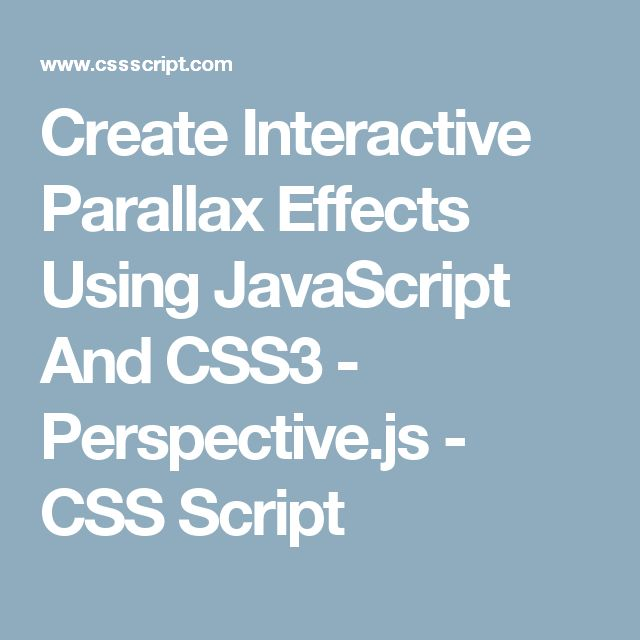 Create Interactive Parallax Effects Using JavaScript And CSS3 - Perspective.js - CSS Script
