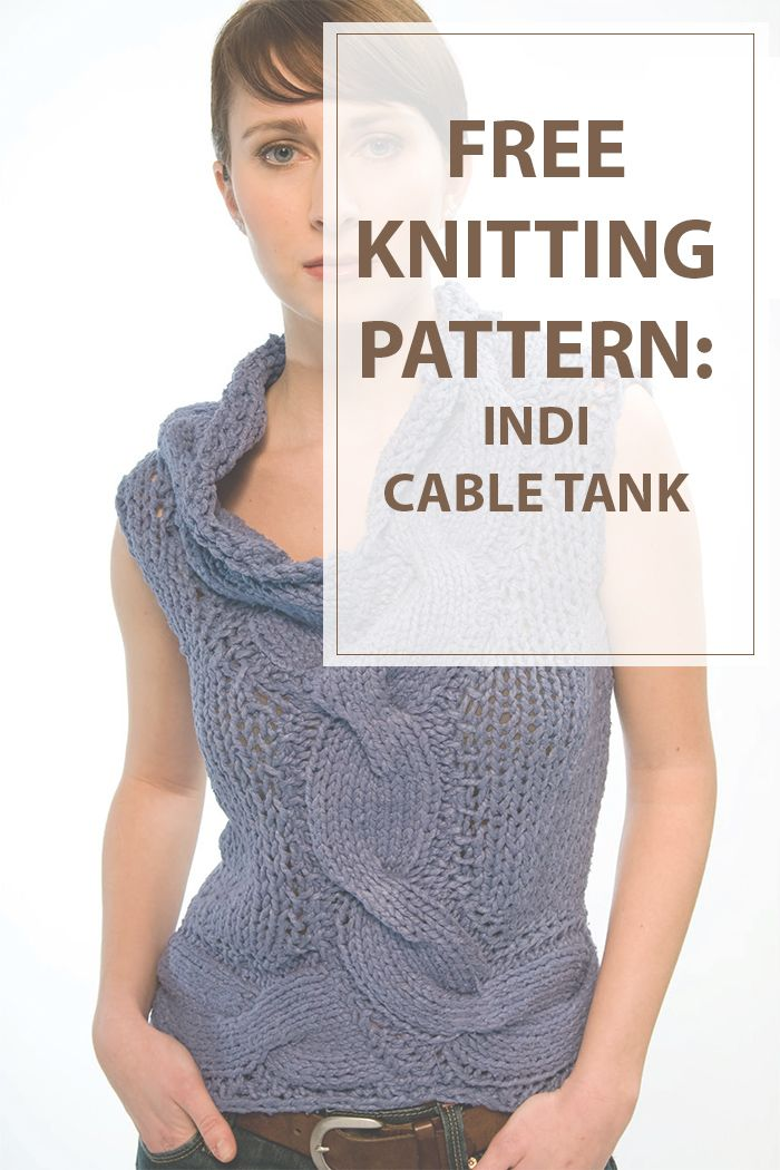 Indi Cable Tank Knitting Pattern fetures an awesome cable design. One of the best knitting patterns for spring day and summer nights!! Enjoy! #knitting #patterns | www.housewiveshobbies.com |
