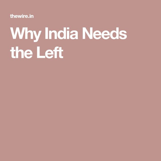 Why India Needs the Left