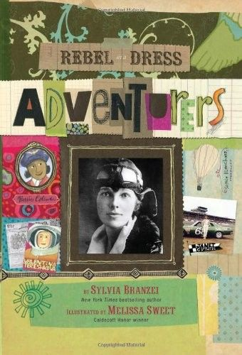 "Rebel in a Dress: Adventurers - A historical journey of inspiring and pioneering women who conquered the seas, mountains and skies to fulfil their dreams. (ages 8 to 12). Recommended by Sumita Mukherjee"" author of keiko and kenzo educational adventure books. www.keikokenzo.com"