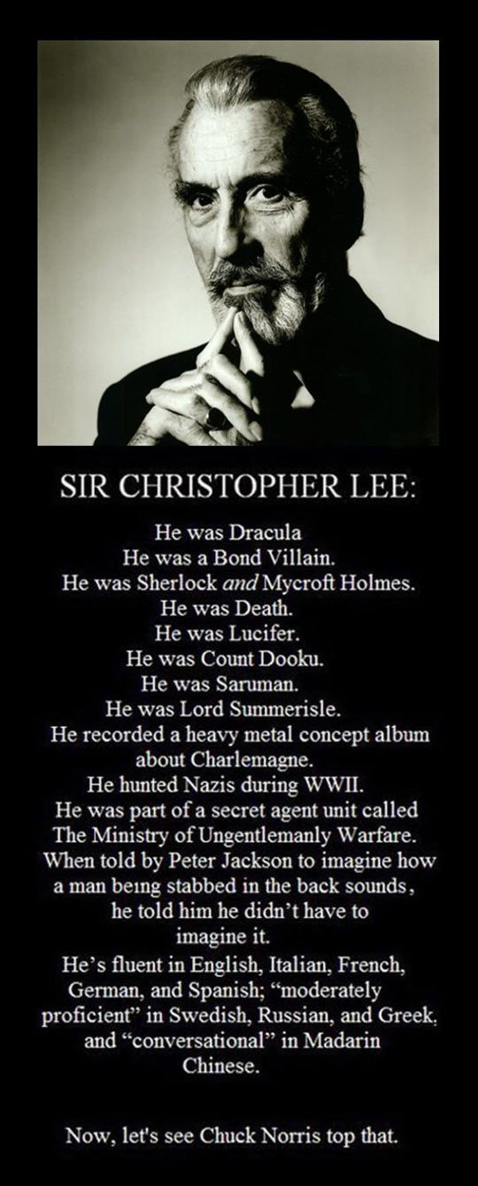 Sir Christopher Lee Is Awesome and his passing on June 7, 2015 is a great loss.