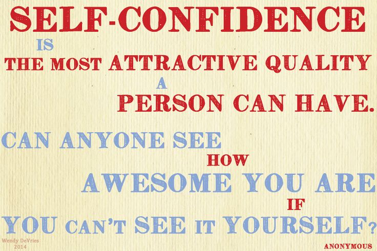 "Self-confidence isn't a ""thing"" -- it's EVERYTHING!"