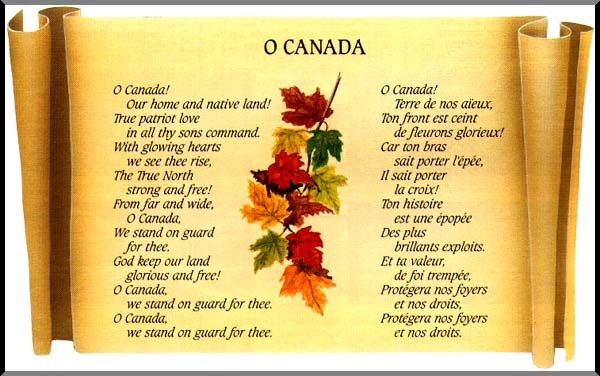Our Canadian Anthem...in English & French.Quebec is the only all French speaking Province in the Country...as far as I know! lol