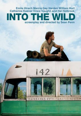 Into the Wild.... outstanding movie. It really touches the heart.