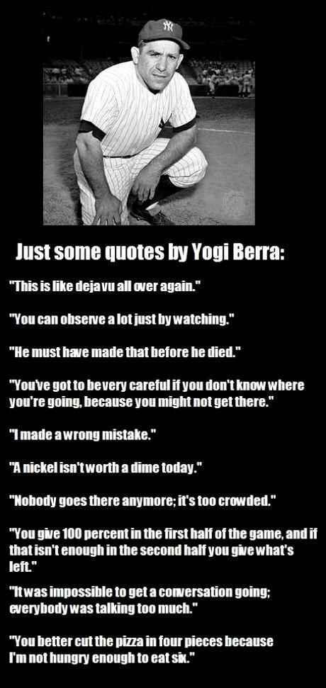 """Yogi Berra's Quotes.  Missing is """"It's Not Over 'Til It's Over""""  #YogiBerra  #Yogisms"""