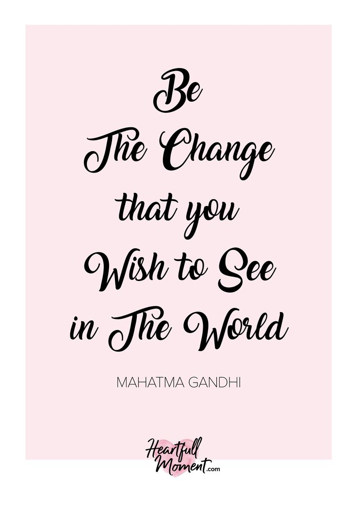 Be the change that you wish to see in the world, mahatma gandhi, inspirational quote, motivational quote, entrepreneur quote