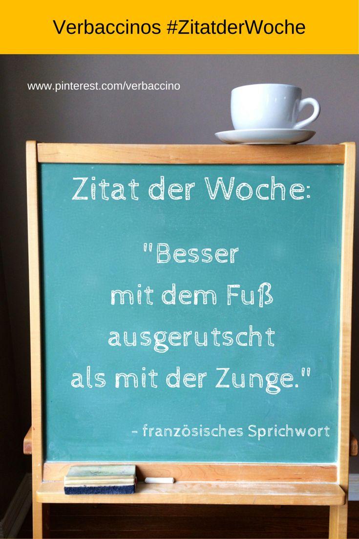"""#ZitatderWoche: """"Besser mit dem Fuß ausgerutscht als mit der Zunge."""" - französisches Sprichwort"""