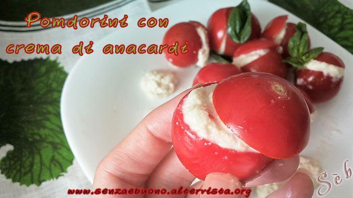 Pomodorini con crema di anacardi #senzaglutine, #vegan e #senzasoia