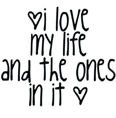 I love my life and the ones in it! Who cares about the others!  They never cared for you to begin with!