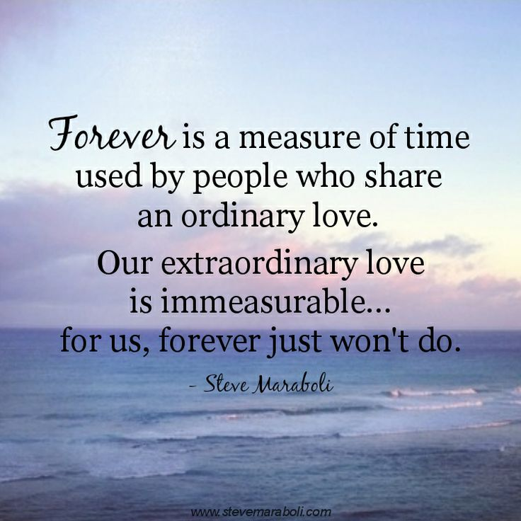 """""""Forever Is A Measure Of Time Used By People Who Share An"""