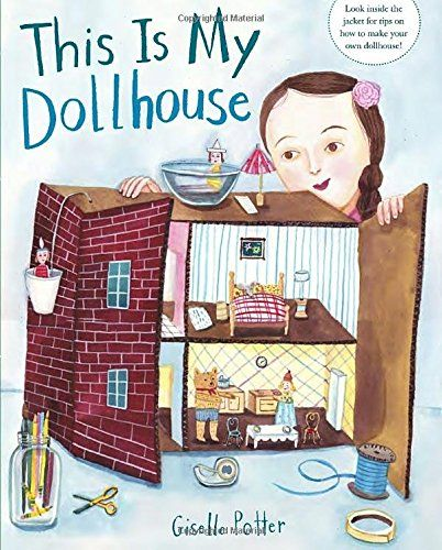 This Is My Dollhouse by Giselle Potter https://www.amazon.com/dp/0553521535/ref=cm_sw_r_pi_dp_x_XhjRxbKAF8X31