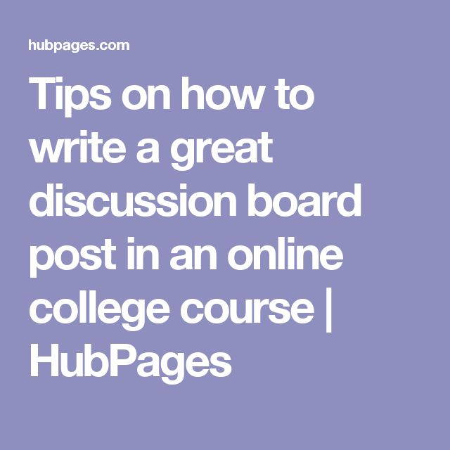 Tips on how to write a great discussion  board post in an online college course | HubPages