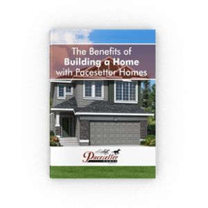 Free ebook: The Benefits of Building with Pacesetter Homes!