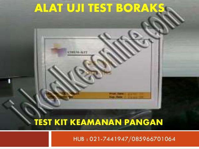 Alat uji test boraks | Test Kit Keamanan Pangan by toko alat kesehatan online via slideshare