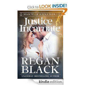 Amazon.com: Justice Incarnate (Shadows of Justice) eBook: Regan Black: Kindle Store