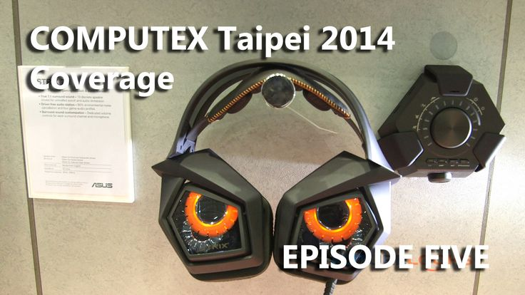 Episode #5 – COMPUTEX 2014 Coverage – Featuring be quiet!, ASUS (STRIX), Rosewill, Corsair and Tt eSports (Final Video) - Futurelooks