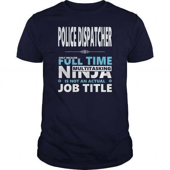 POLICE DISPATCHER JOBS TSHIRT GUYS LADIES YOUTH TEE HOODIE SWEAT SHIRT VNECK UNISEX