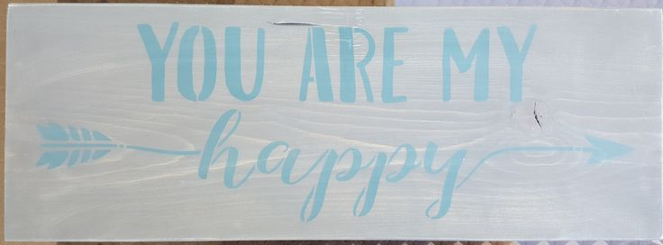You are my happy by akawoodsigns on Etsy