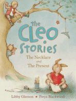 The Cleo Stories - Libby Gleeson & Freya Blackwood WINNER CBCA 2015 Younger Readers