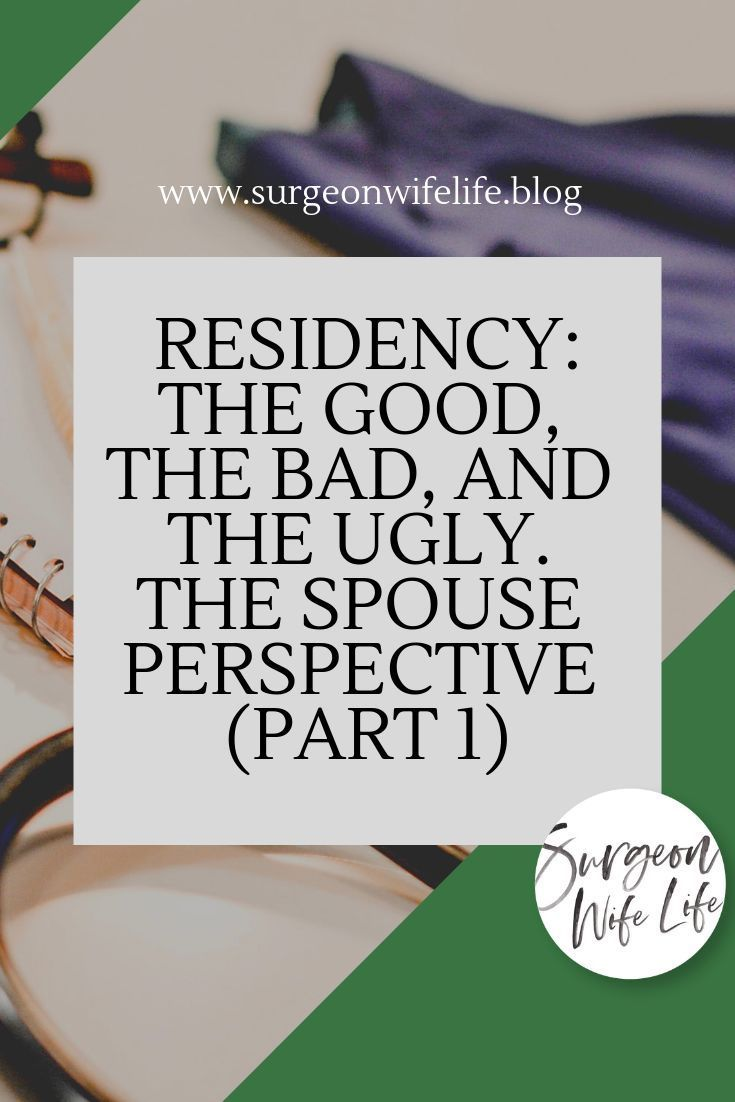 Residency: The Good, the Bad, & The Ugly  The Spouse