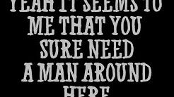 you need a man around here brad paisley - YouTube