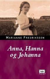 Anna, Hanna og Johanna - Marianne Fredriksson Gunnel Malmström