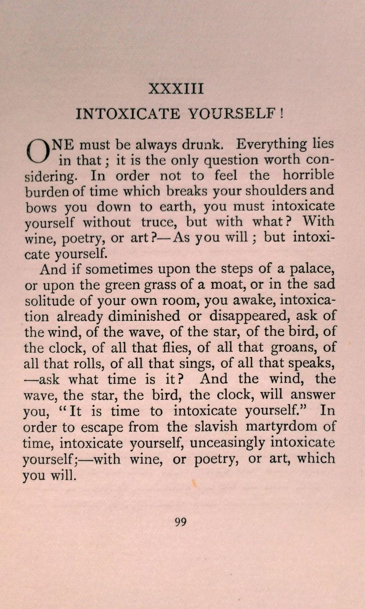 lookinginliterature:    Poem Title: Intoxicate Yourself!  Book Title:Little Poems in Prose  Author:Charles Baudelaire, trans. by Aleister Crowley  Year: 1928  Drawings:Jean de Boscherre  Press:Black Manikin (byEdward W. Titus)  City: Paris  For original french, see here