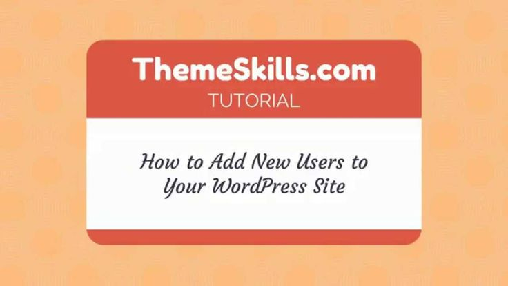 How to Add New Users to Your #WordPress Site!