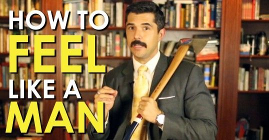 How to Feel Like a Man [VIDEO]