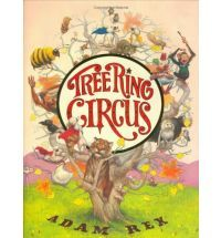 Tree Ring Circus by Adam Rex. One of the very first non-board picture books in our house, and still very loved - I know it by heart. Vibrant, rich pictures and a fun-to-read rhythm.