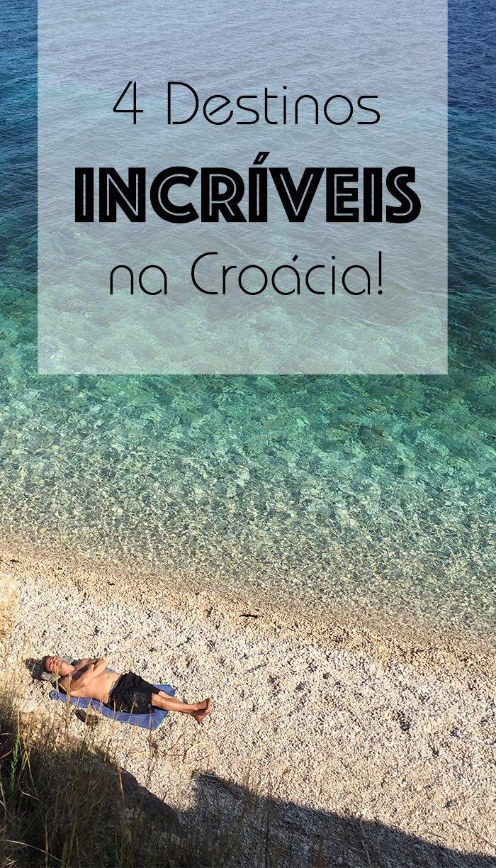 4 destinos imperdíveis na Croácia!