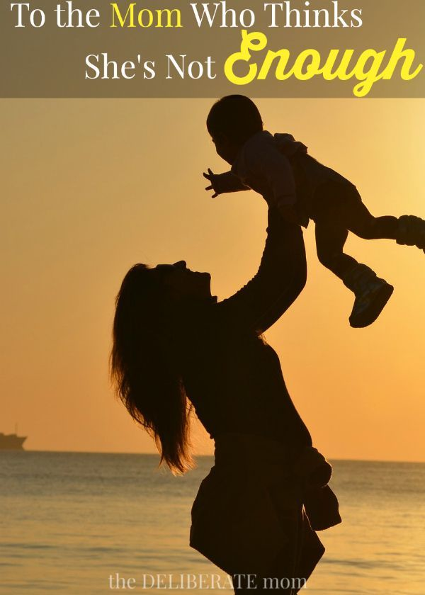 I'm certain I'm not the only mom who has thought this way. Moms need encouragement every day... not just on Mother's Day. This parenting article is for the mom who thinks she's not enough. An uplifting affirmation for moms. You are enough!