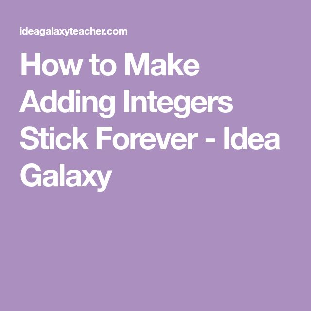 How to Make Adding Integers Stick Forever - Idea Galaxy