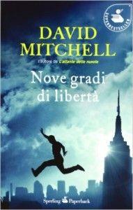 """""""Nove gradi di libertà"""",  di David Mitchell 6 giugno 2016"""