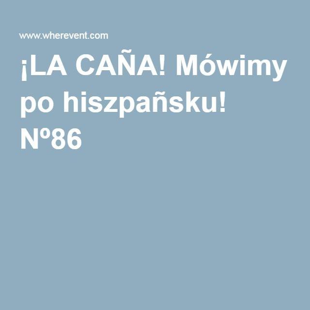 ¡LA CAÑA! Mówimy po hiszpañsku! Nº86  ¡Ven a tomar una caña y habla en español!