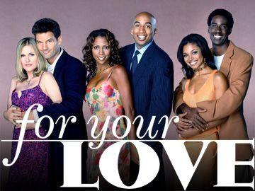 For you Love TV Series 1998 Focused on three couples who try to counsel each other on how to deal with the opposite sex. Creator: Yvette Lee Bowser Stars: Holly Robinson Peete, James Lesure, Tamala Jones