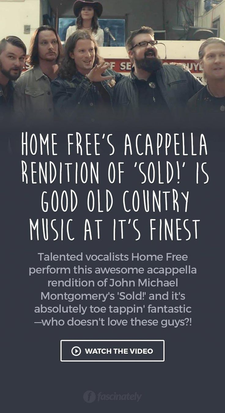 Home free s acappella rendition of sold is good old country music at it s