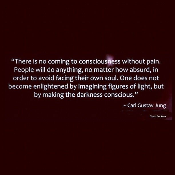 """There is no coming to consciousness without pain.  People will do anything, no matter how absurd, in order to avoid facing their own soul. One does not become enlightened by imagining figures of light, but by making the darkness conscious.""  ~ Carl Gusta by tomsepe, via Flickr"