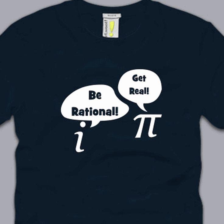 BE RATIONAL GET REAL T-SHIRT S M L XL 2XL 3XL funny math pi shirt geek nerdy tee #HighQuality #ShortSleeve