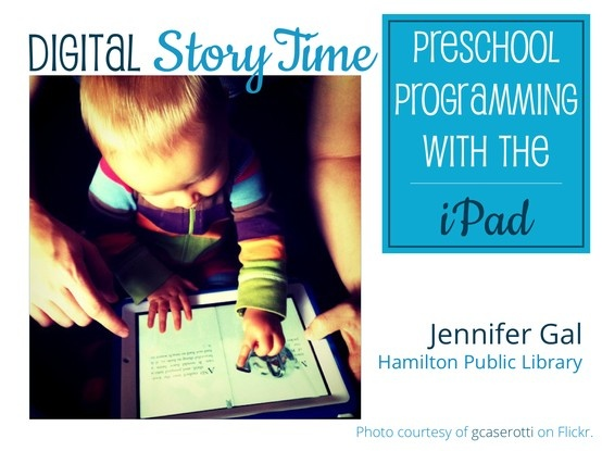 Digital Story Time: Preschool Programming with the iPad via SlideShare