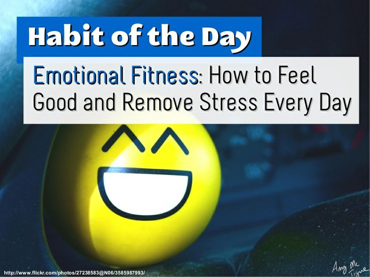 Emotional Fitness #slideshare. Feel good and remove stress every day
