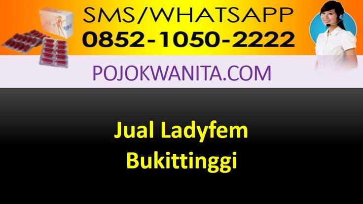 [SMS/WA] 0852.1050.2222 - Ladyfem Bukittinggi   Sumatera Barat   Agen Ju...