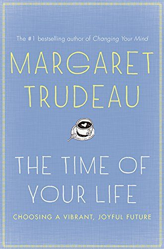 Margaret Trudeau Time of your life book