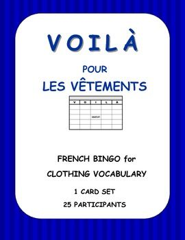 VOILÀ is what I call Bingo in my French class. 25 VOILÀ cards for LES VÊTEMENTS.