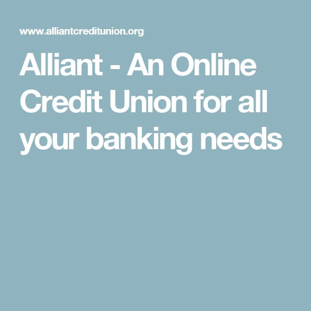 Alliant - An Online Credit Union for all your banking needs