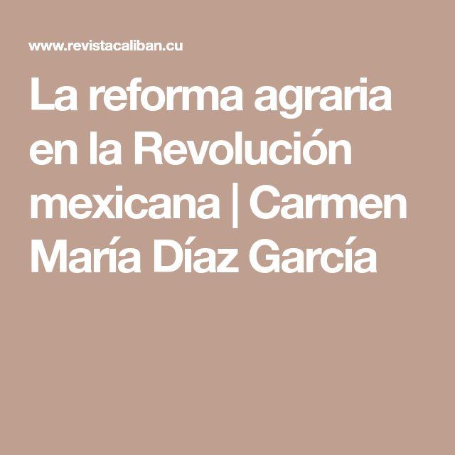 La reforma agraria en la Revolución mexicana | Carmen María Díaz García