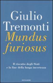 Mundus furiosus. Il riscatto degli Stati e la fine della lunga incertezza