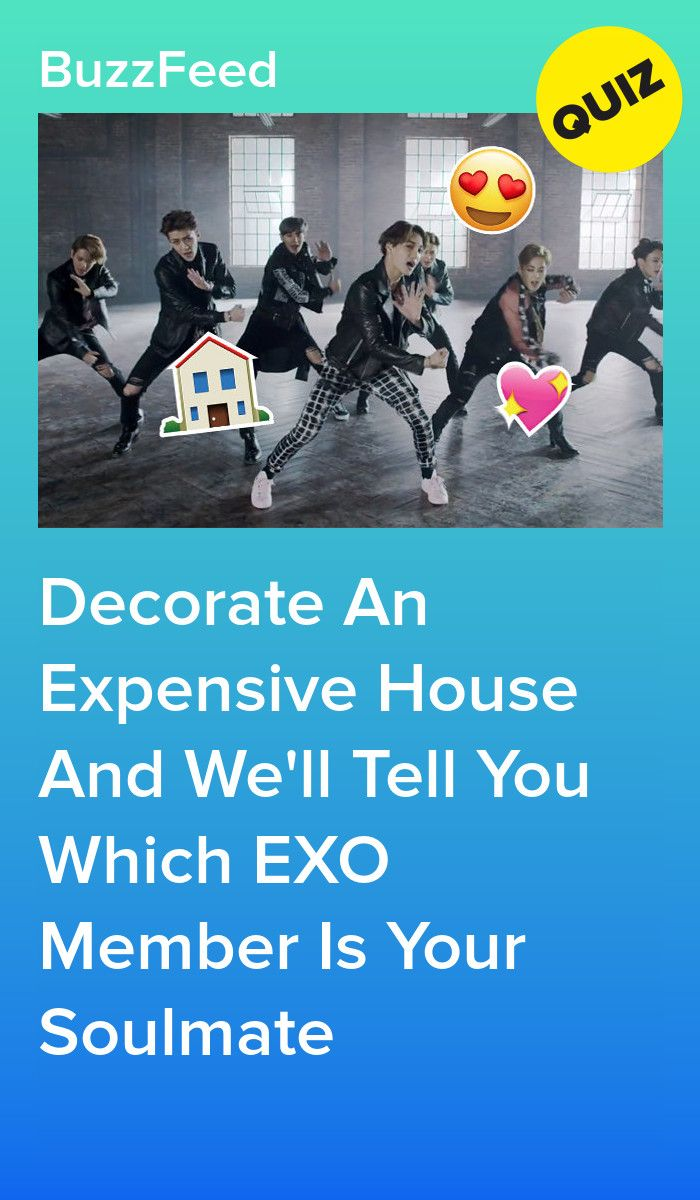 Decorate An Expensive House And We Ll Tell You Which Exo Member Is Your Soulmate Exo Quiz Fun Quizzes Interesting Quizzes