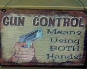GUN CONTROL Means Using Both Hands Hunting Man Cave Bar SIGN Plaque Decor