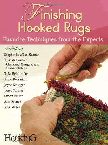 Finishing Hooked Rugs: Favorite Techniques from the Experts by Rug Hooking Magazine,http://www.amazon.com/dp/1881982998/ref=cm_sw_r_pi_dp_6xd4sb0PR7QA6ASJ